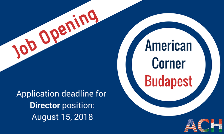text: job opening, American Corner Budapest, Application deadline August 15, 2018