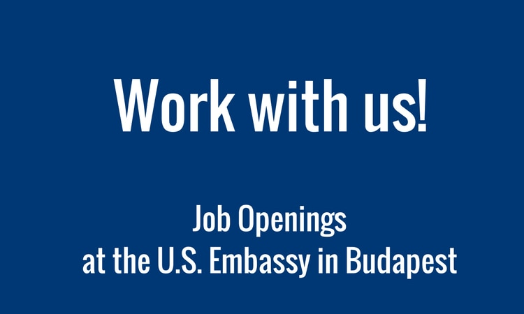 blue background with white tex saying work with us, job openings, U.S. embassy Budapest